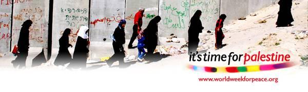 settimana mondiale TIME FOR PALESTINE 2012. per una pace giusta in Terra Santa