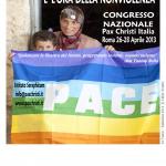 Roma, 25-28 aprile. CONGRESSO di Pax Christi. E' L'ORA DELLA NONVIOLENZA