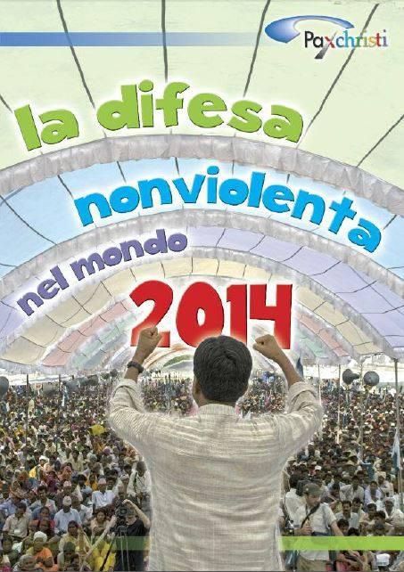 E' PRONTO IL  CALENDARIO 2014: LA DIFESA NONVIOLENTA NEL MONDO